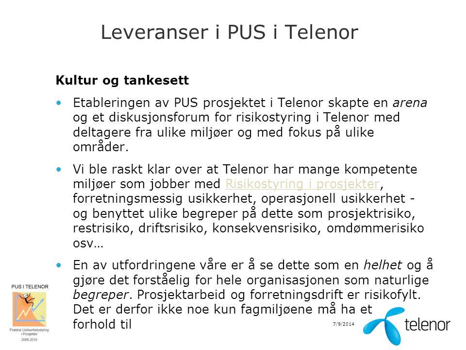 7/9/2014 Leveranser i PUS i Telenor Kultur og tankesett Etableringen av PUS prosjektet i Telenor skapte en arena og et diskusjonsforum for risikostyri