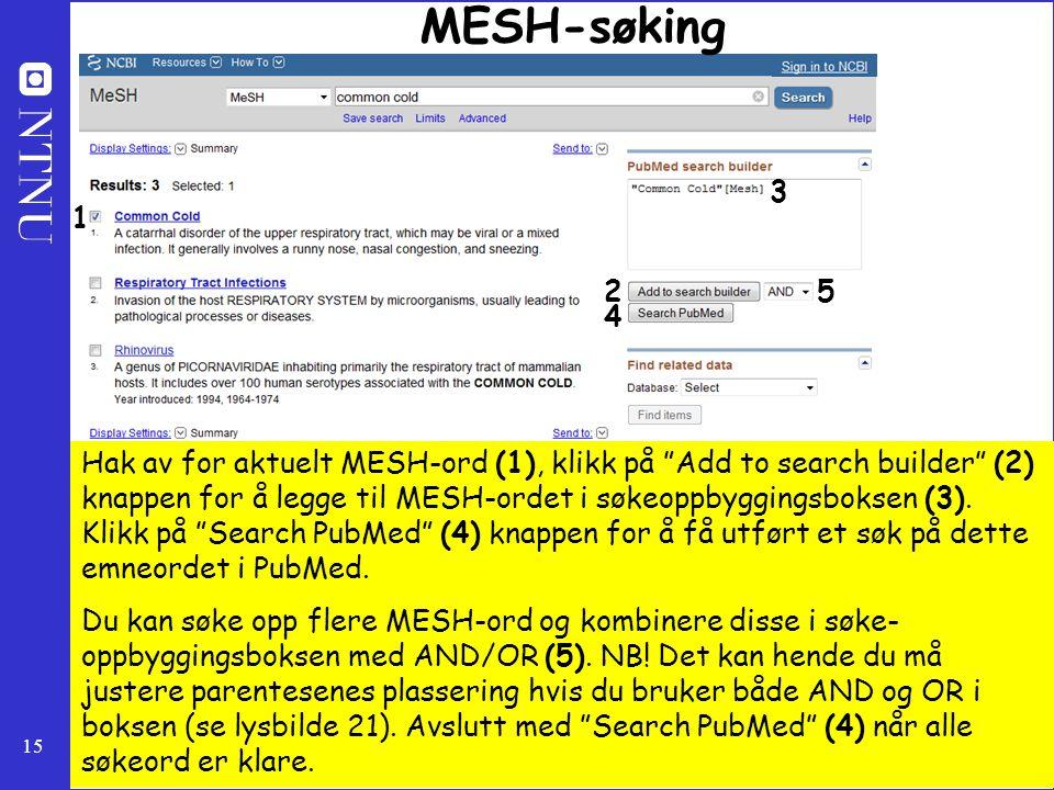 """15 MESH-søking Hak av for aktuelt MESH-ord (1), klikk på """"Add to search builder"""" (2) knappen for å legge til MESH-ordet i søkeoppbyggingsboksen (3). K"""