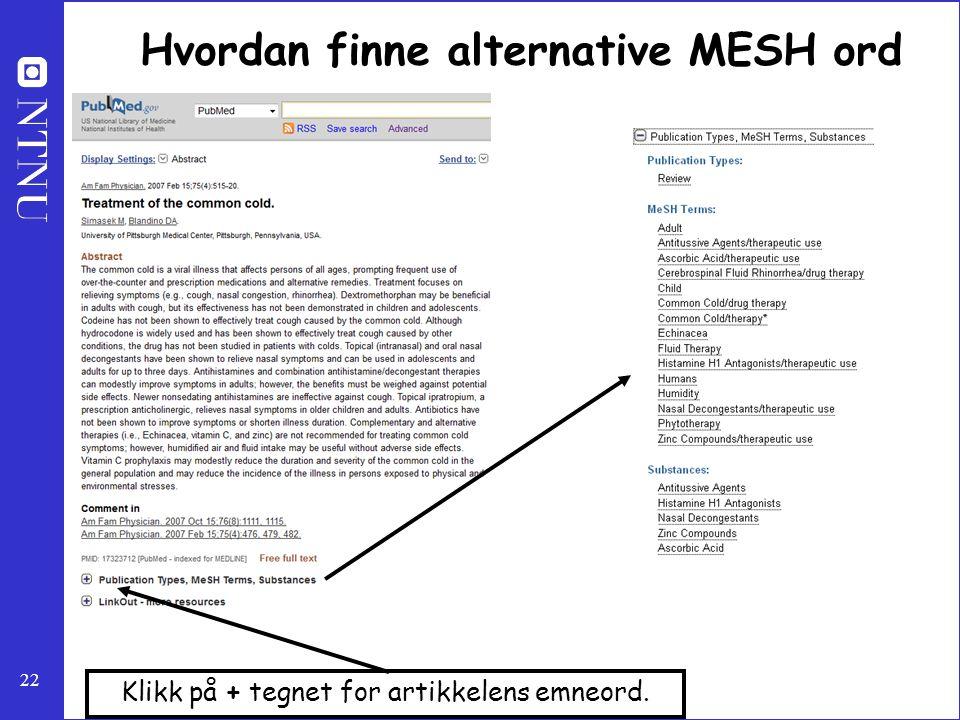 22 Hvordan finne alternative MESH ord Klikk på + tegnet for artikkelens emneord.