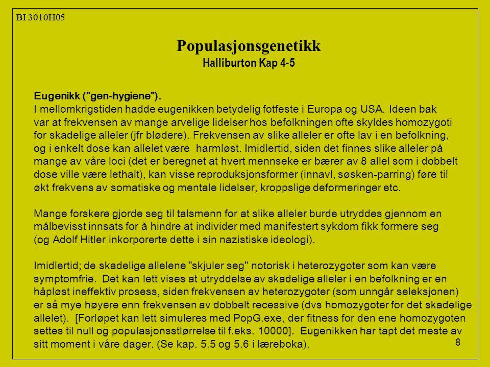 8 BI 3010H05 Populasjonsgenetikk Halliburton Kap 4-5 Eugenikk ( gen-hygiene ).