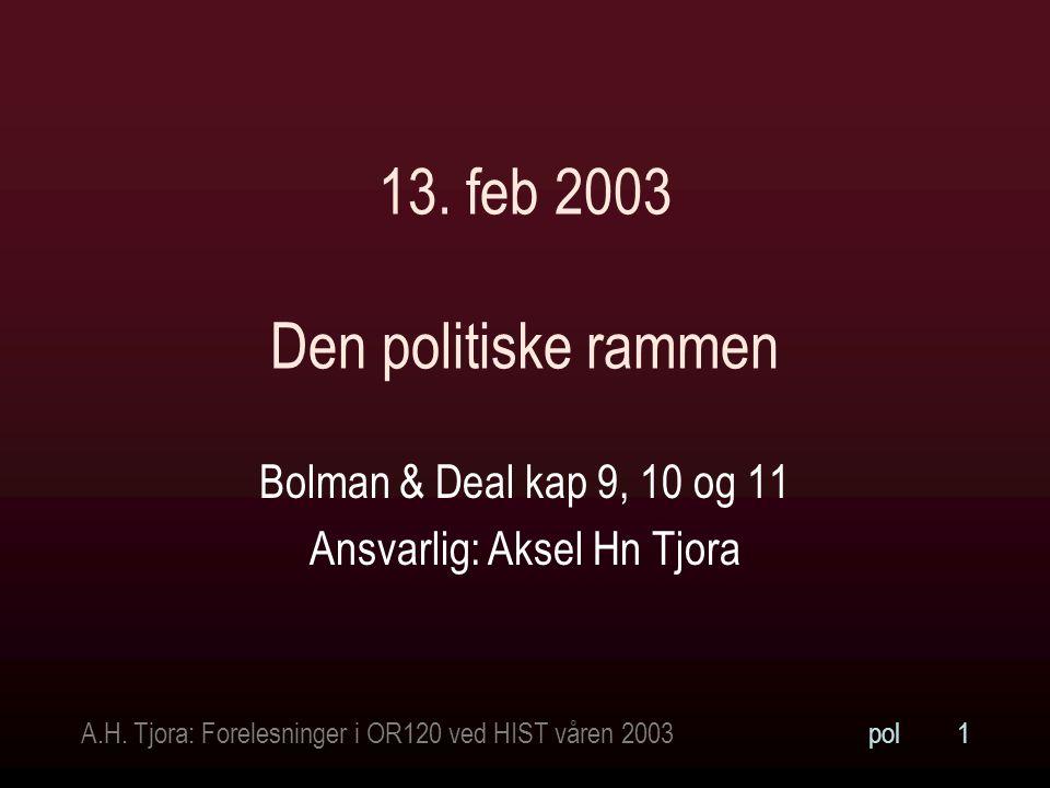 A.H. Tjora: Forelesninger i OR120 ved HIST våren 2003pol1 13.