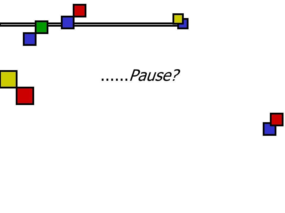 ......Pause?
