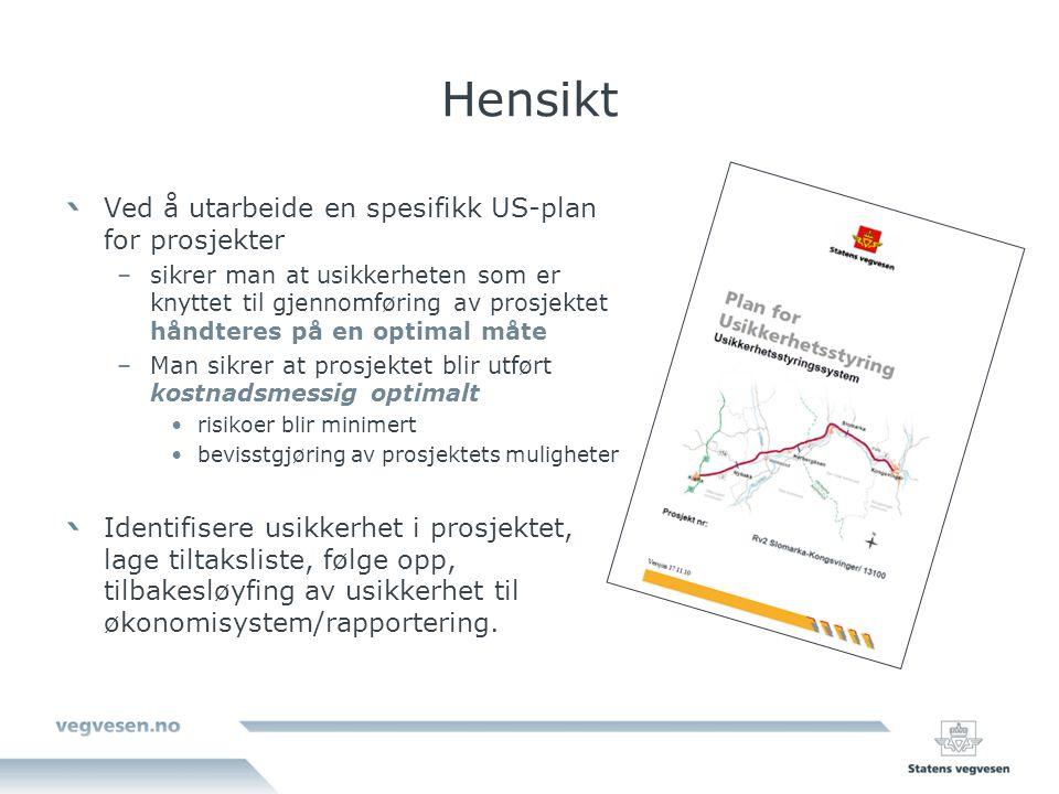 Videre arbeid Samordning av ulike usikkerhetsstyringssystemer i Statens vegvesen –Risken (HMS og YM) –Konsekvensutredning (Plan) –Vegtrafikk –PUS