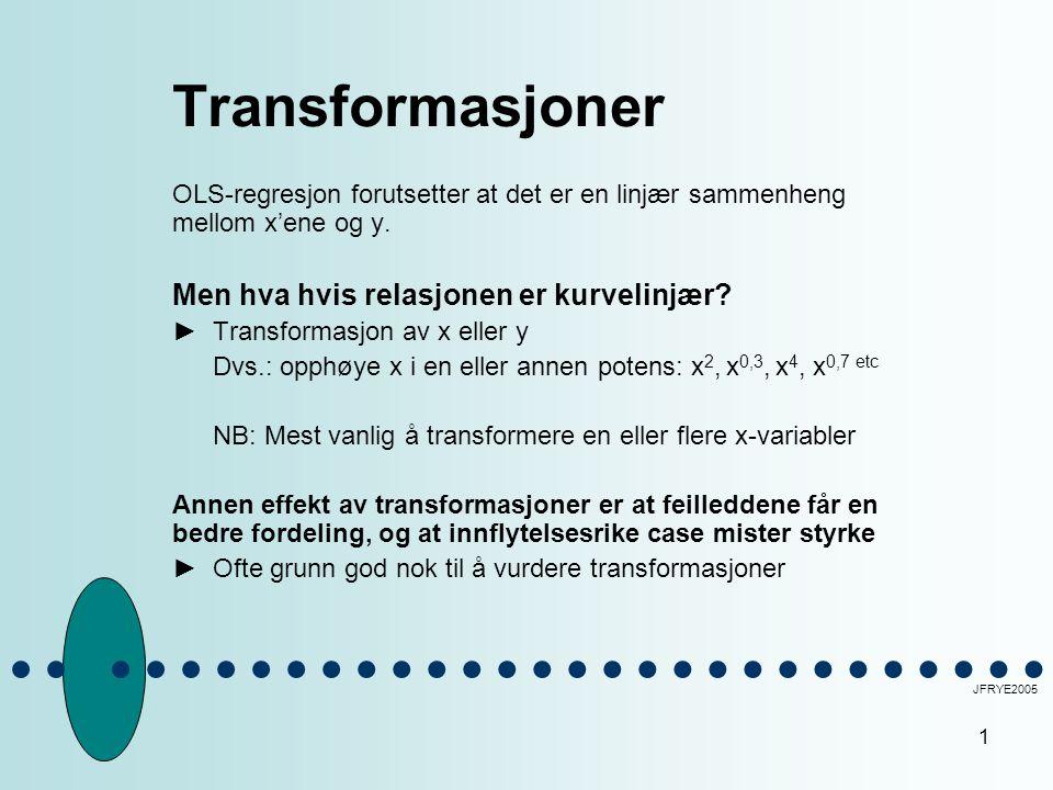 1 Transformasjoner OLS-regresjon forutsetter at det er en linjær sammenheng mellom x'ene og y. Men hva hvis relasjonen er kurvelinjær? ► Transformasjo