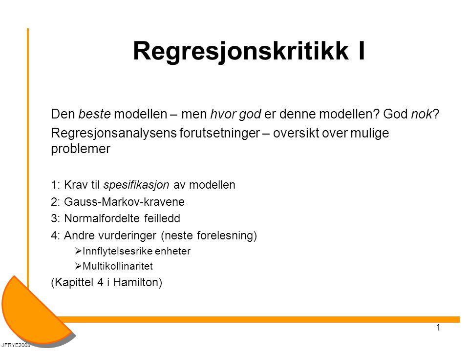 1 Regresjonskritikk I Den beste modellen – men hvor god er denne modellen? God nok? Regresjonsanalysens forutsetninger – oversikt over mulige probleme