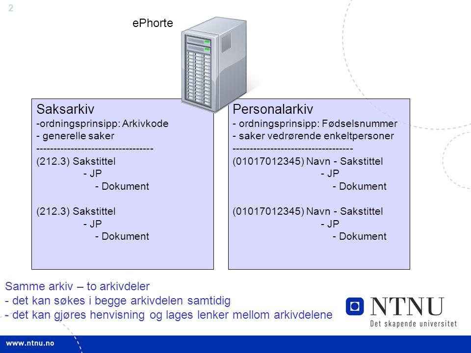 2 ePhorte Saksarkiv -ordningsprinsipp: Arkivkode - generelle saker ---------------------------------- (212.3) Sakstittel - JP - Dokument (212.3) Sakst