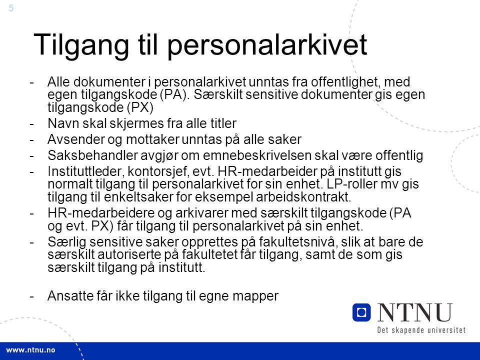 5 Tilgang til personalarkivet -Alle dokumenter i personalarkivet unntas fra offentlighet, med egen tilgangskode (PA). Særskilt sensitive dokumenter gi