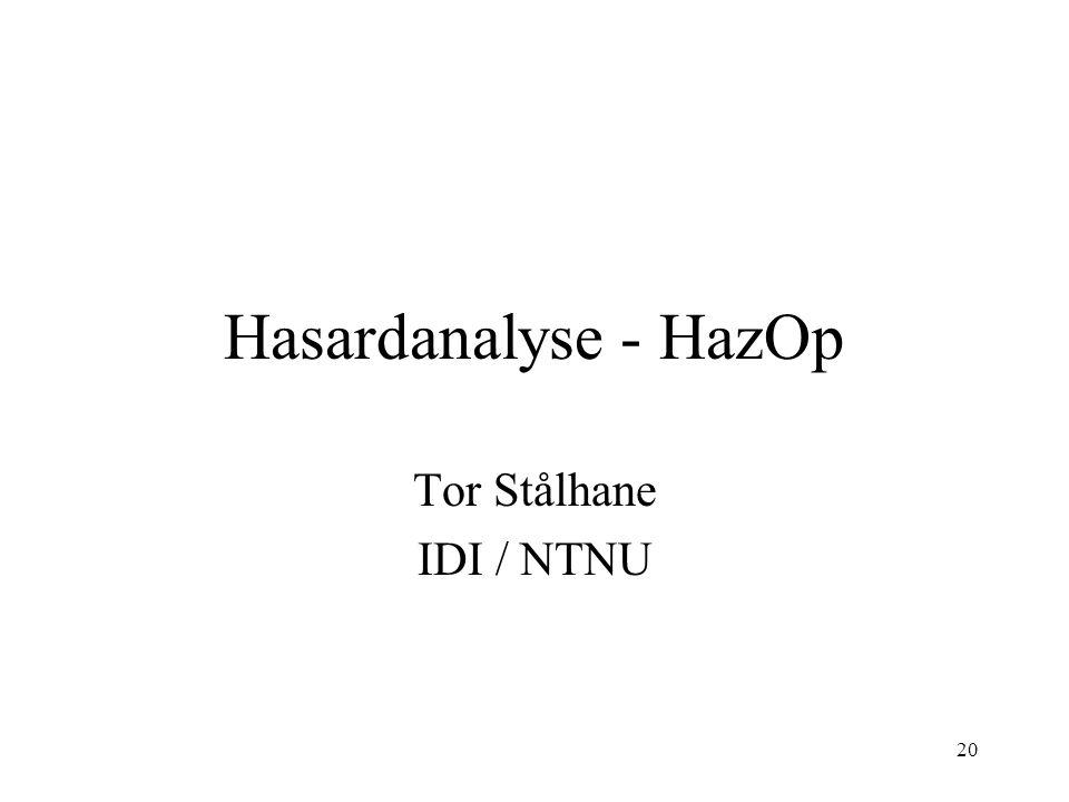 20 Hasardanalyse - HazOp Tor Stålhane IDI / NTNU