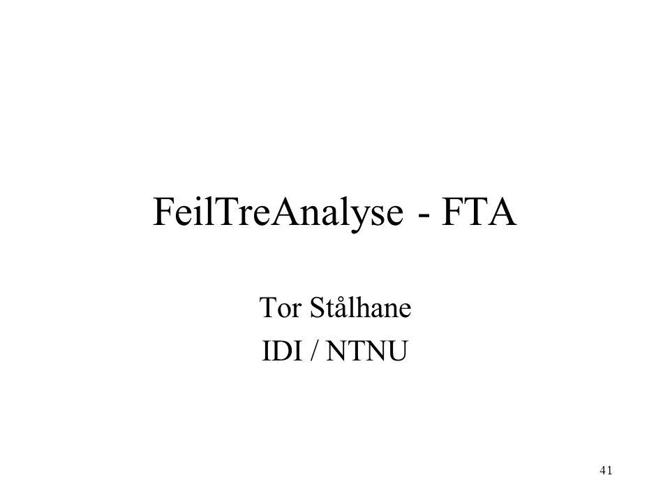 41 FeilTreAnalyse - FTA Tor Stålhane IDI / NTNU