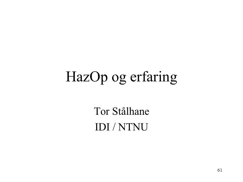 61 HazOp og erfaring Tor Stålhane IDI / NTNU