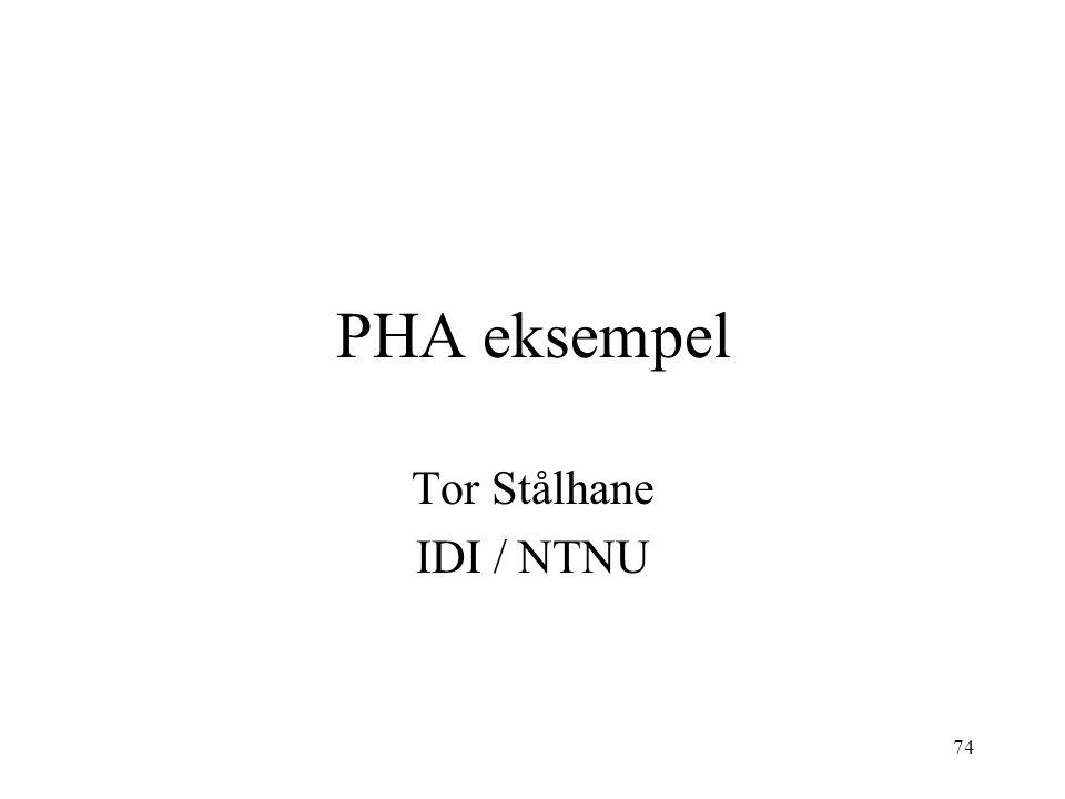 74 PHA eksempel Tor Stålhane IDI / NTNU