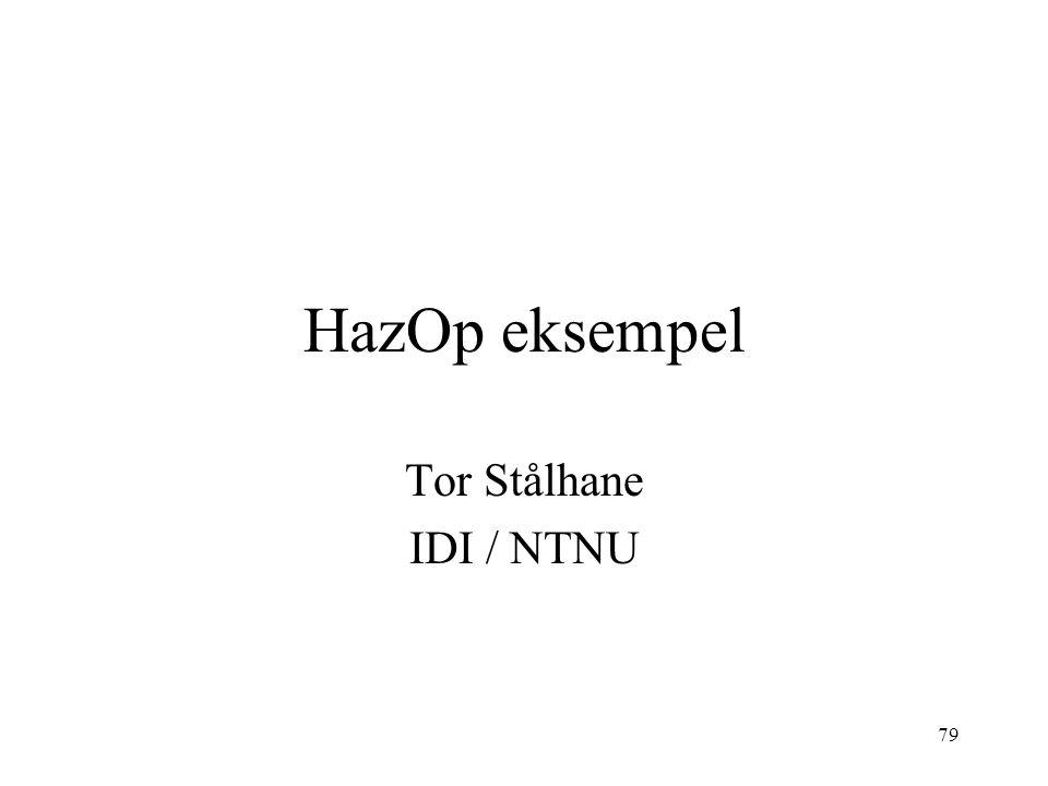 79 HazOp eksempel Tor Stålhane IDI / NTNU