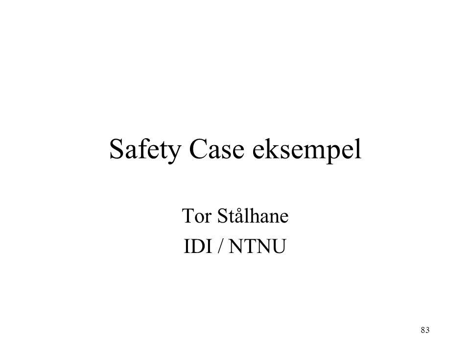 83 Safety Case eksempel Tor Stålhane IDI / NTNU
