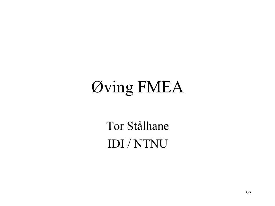 93 Øving FMEA Tor Stålhane IDI / NTNU