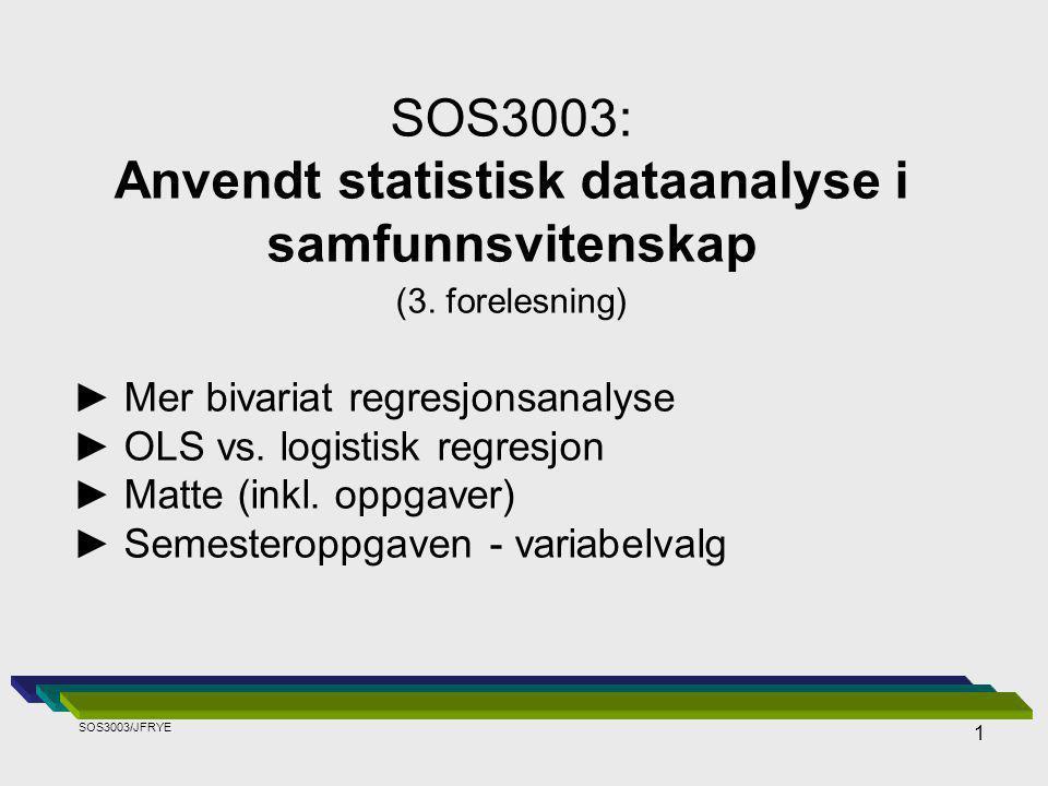 1 SOS3003: Anvendt statistisk dataanalyse i samfunnsvitenskap (3.