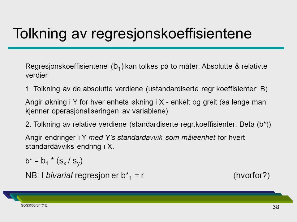 38 Tolkning av regresjonskoeffisientene Regresjonskoeffisientene ( b 1 ) kan tolkes på to måter: Absolutte & relativte verdier 1.