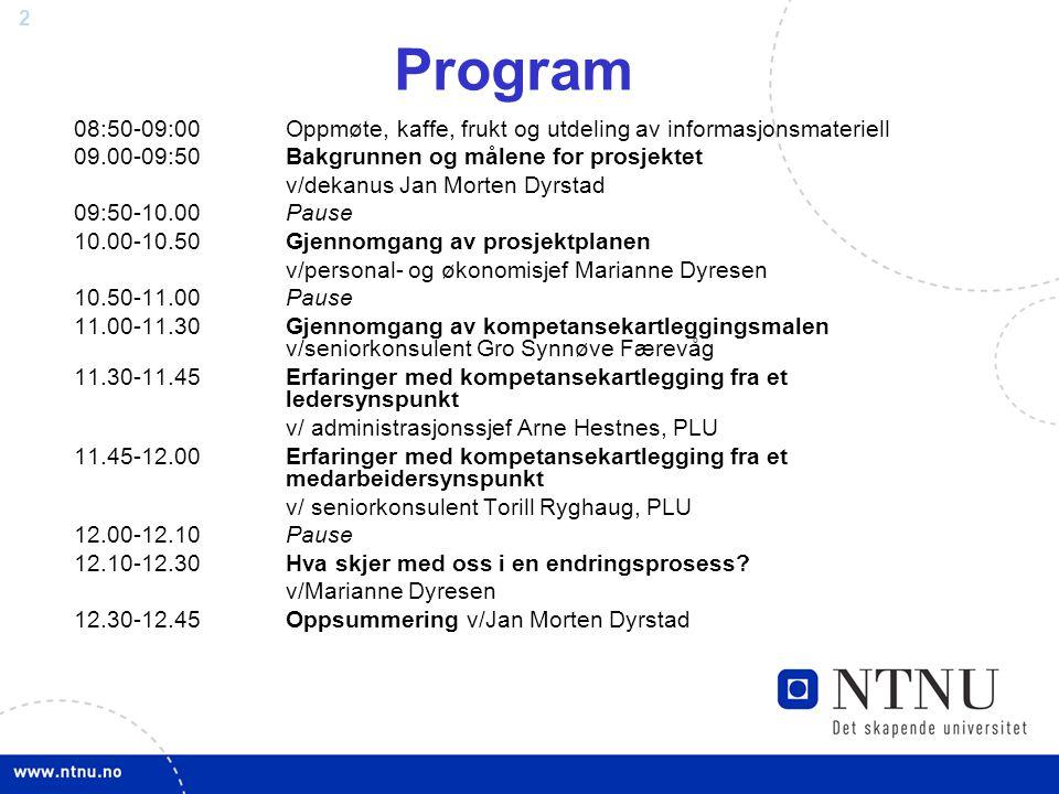 2 Program 08:50-09:00 Oppmøte, kaffe, frukt og utdeling av informasjonsmateriell 09.00-09:50Bakgrunnen og målene for prosjektet v/dekanus Jan Morten D