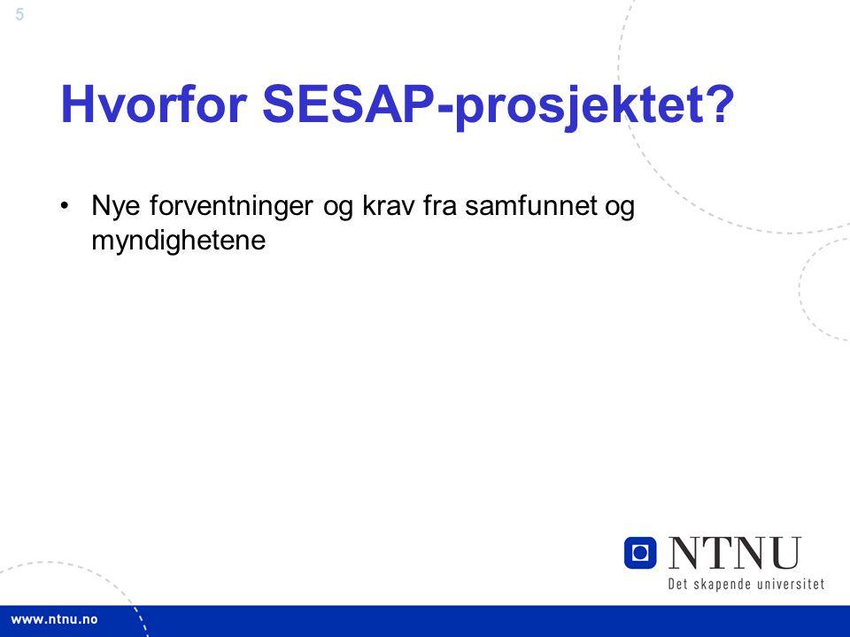 5 Hvorfor SESAP-prosjektet? Nye forventninger og krav fra samfunnet og myndighetene