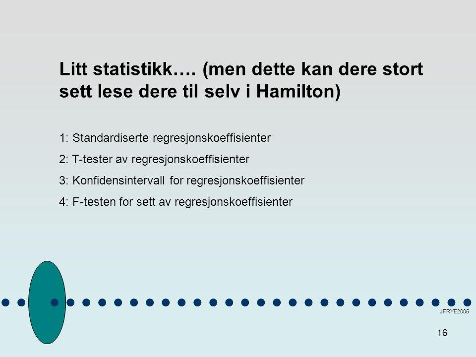 16 JFRYE2005 Litt statistikk….