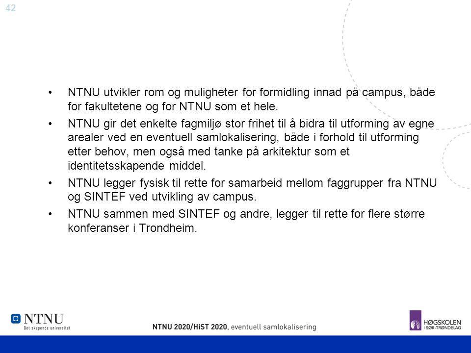 42 NTNU utvikler rom og muligheter for formidling innad på campus, både for fakultetene og for NTNU som et hele. NTNU gir det enkelte fagmiljø stor fr