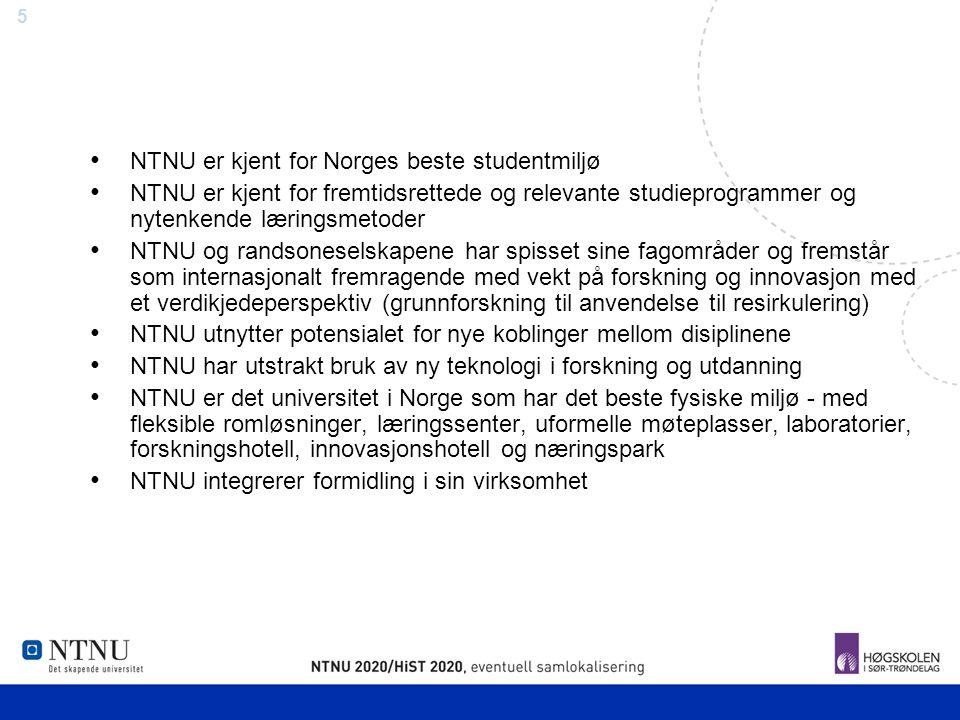 5 NTNU er kjent for Norges beste studentmiljø NTNU er kjent for fremtidsrettede og relevante studieprogrammer og nytenkende læringsmetoder NTNU og ran