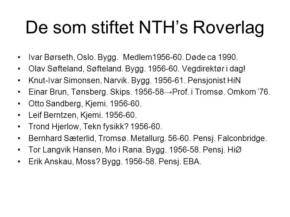 De som stiftet NTH's Roverlag Ivar Børseth, Oslo.Bygg.
