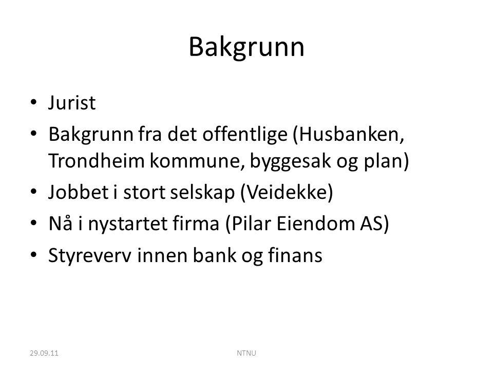 Pilar Eiendom AS Et eiendomsselskap som har spisskompetanse på eiendomsutvikling Kjente aktører innen eiendom står bak Langsiktig Gjennom utviklingsprosessen optimaliserer vi eiendomsverdien og skaper merverdier Bidra til at Trondheim blir en mer attraktiv by 29.09.11NTNU