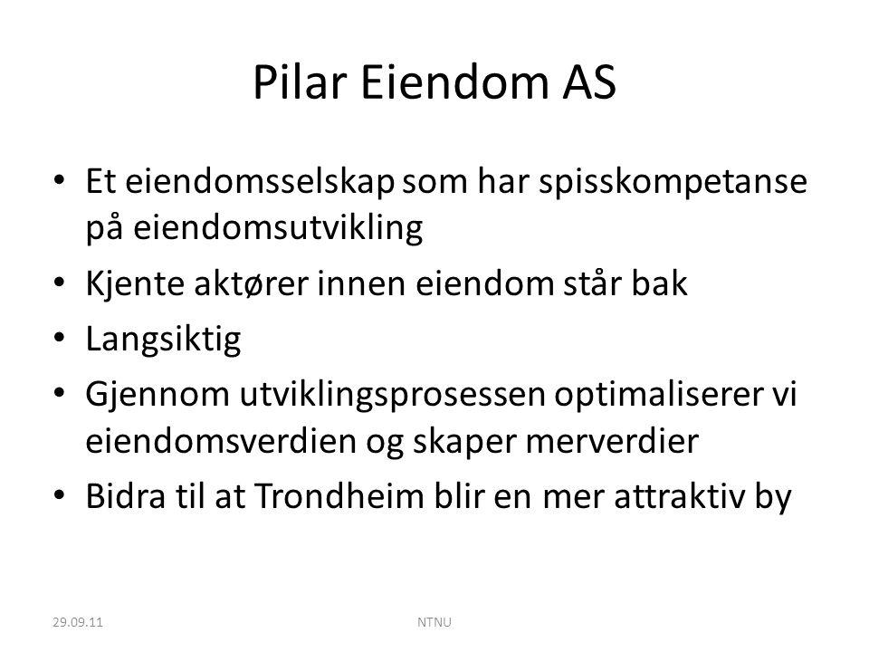 Pilar Eiendom AS Et eiendomsselskap som har spisskompetanse på eiendomsutvikling Kjente aktører innen eiendom står bak Langsiktig Gjennom utviklingspr