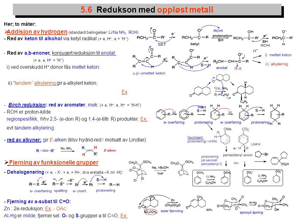 """16 Her; to måter:  Addisjon av hydrogen (standard betingelser: Li/Na NH 3, ROH) - Red av keton til alkohol via ketyl radikal (+ e, H +, e = """"H - """") -"""
