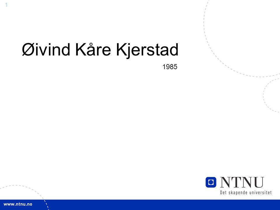 1 Øivind Kåre Kjerstad 1985