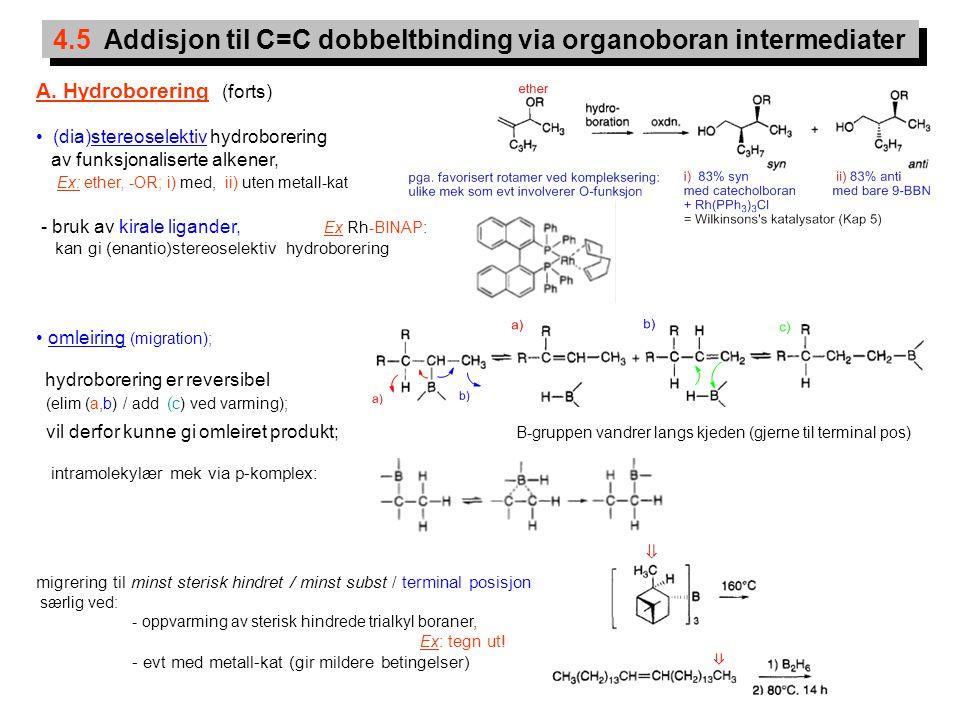 18 4.5 Addisjon til C=C dobbeltbinding via organoboran intermediater A. Hydroborering (forts) (dia)stereoselektiv hydroborering av funksjonaliserte al