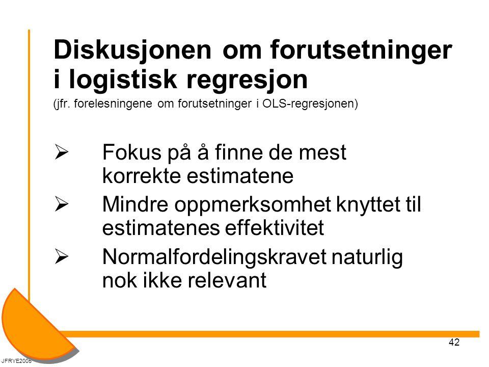42 Diskusjonen om forutsetninger i logistisk regresjon (jfr. forelesningene om forutsetninger i OLS-regresjonen)  Fokus på å finne de mest korrekte e