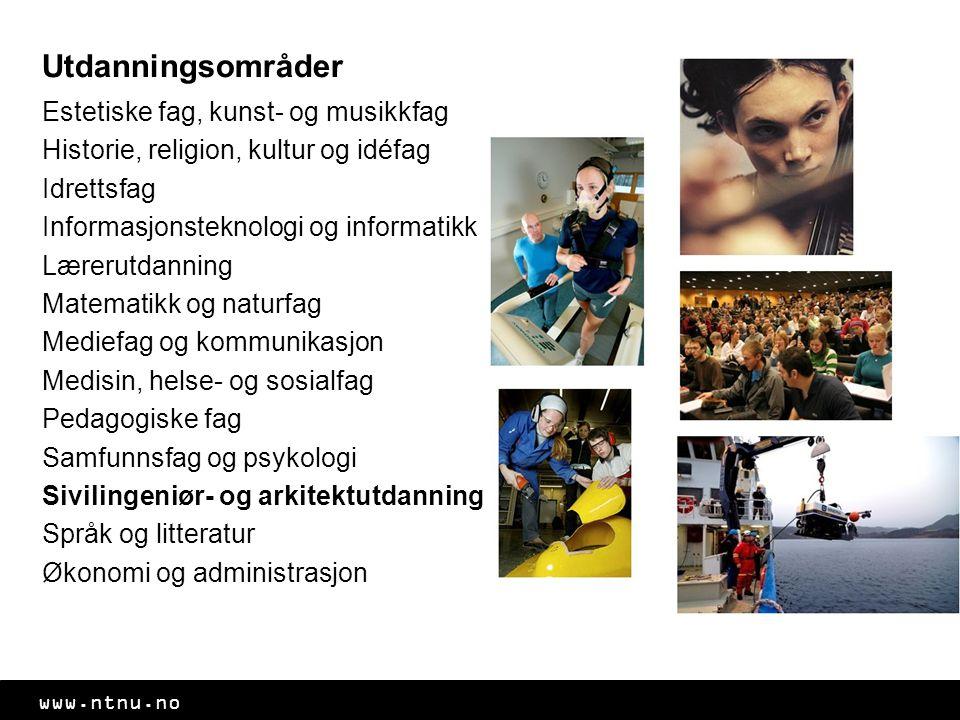 www.ntnu.no Utdanningsområder Estetiske fag, kunst- og musikkfag Historie, religion, kultur og idéfag Idrettsfag Informasjonsteknologi og informatikk