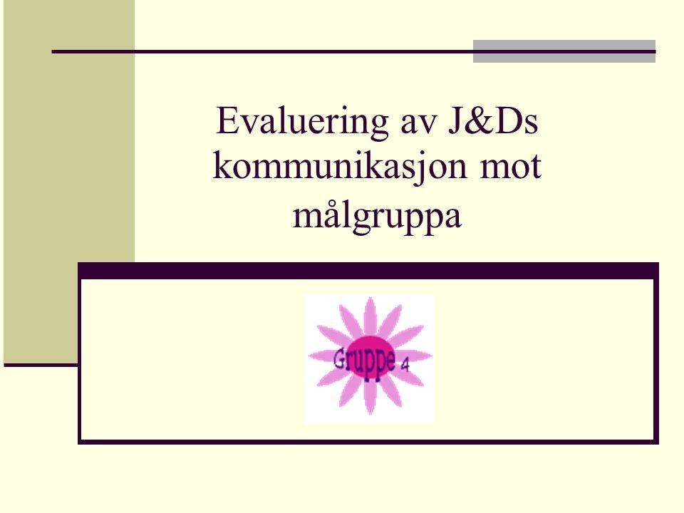 Evaluering av J&Ds kommunikasjon mot målgruppa