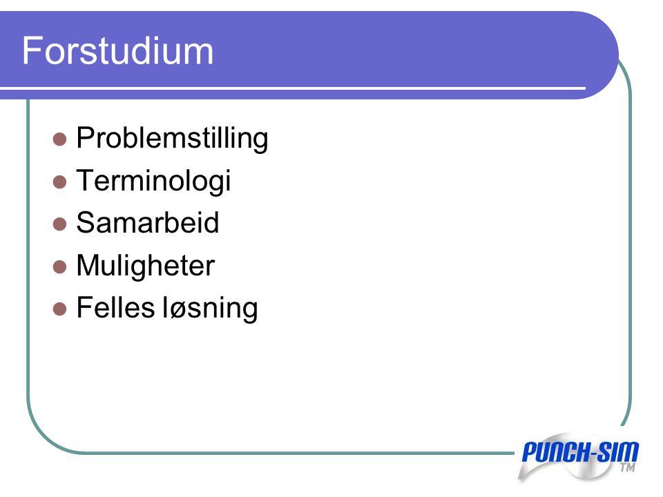 Forstudium Problemstilling Terminologi Samarbeid Muligheter Felles løsning