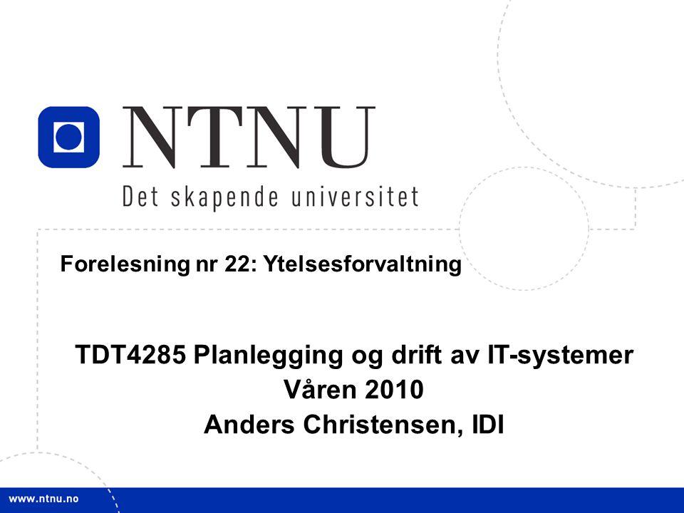 2 4 March 2010 TDT4285 Planl&drift IT-syst Ytelsesforbedring og feilsøking Feilsøking skal finne en feil som forårsaker bestemte symptomer.