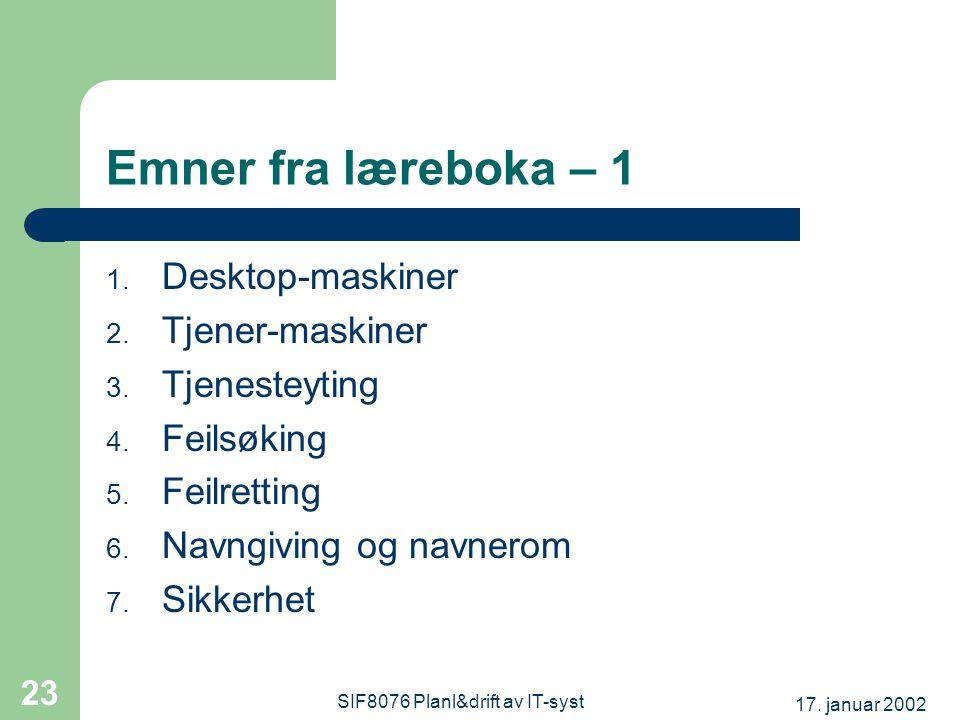 17. januar 2002 SIF8076 Planl&drift av IT-syst 23 Emner fra læreboka – 1 1.