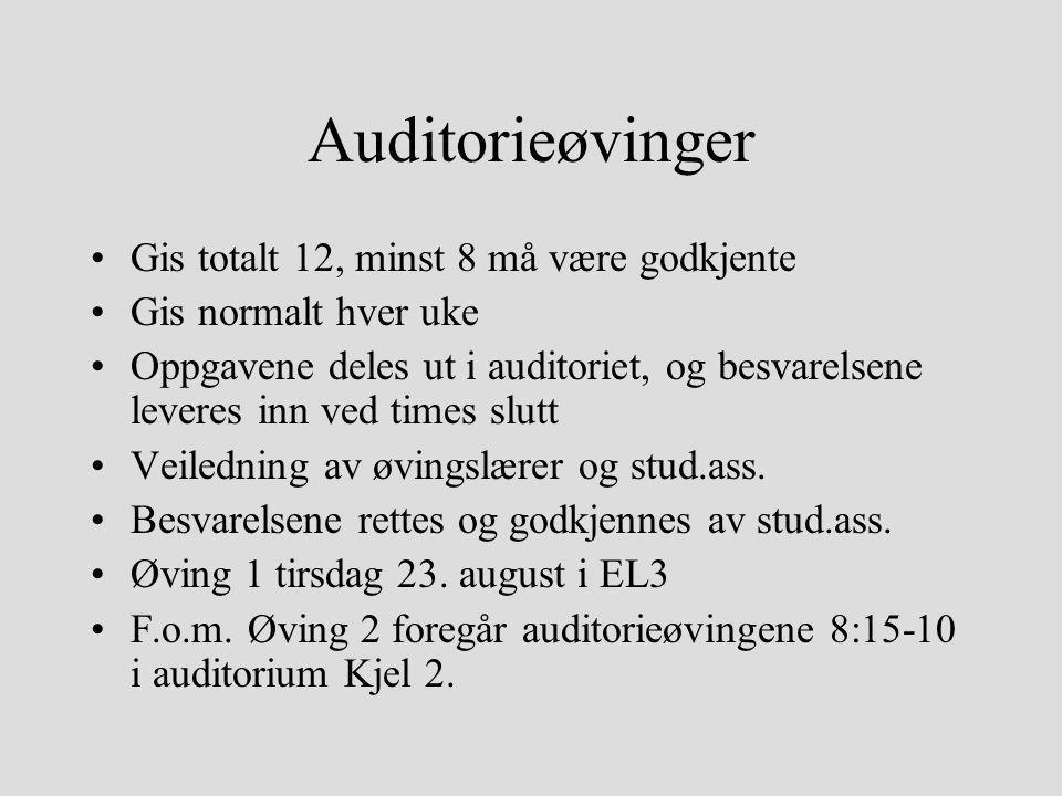 Auditorieøvinger Gis totalt 12, minst 8 må være godkjente Gis normalt hver uke Oppgavene deles ut i auditoriet, og besvarelsene leveres inn ved times