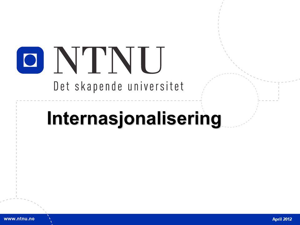 2 Internasjonale mål Delta i det europeiske utdannings-, forsknings- og innovasjonsområdet Samarbeide med kinesiske kunnskapsinstitusjoner Øke internasjonal mobilitet for studenter og forskere Styrke internasjonalt samarbeid i forskerutdanningen INTERNASJONALISERING April 2012