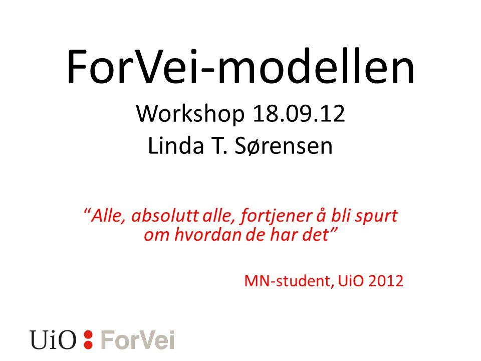 ForVei-modellen Workshop 18.09.12 Linda T.