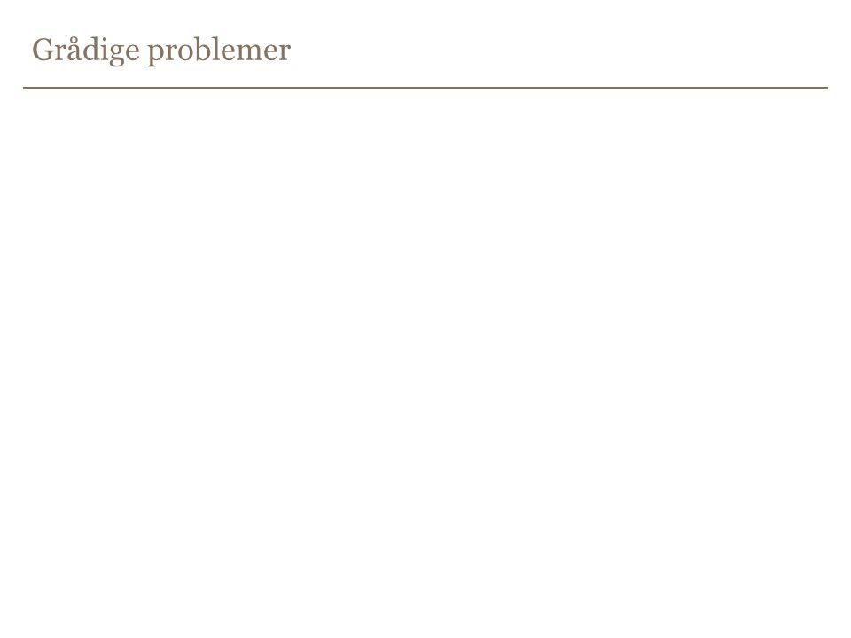 Grådige problemer