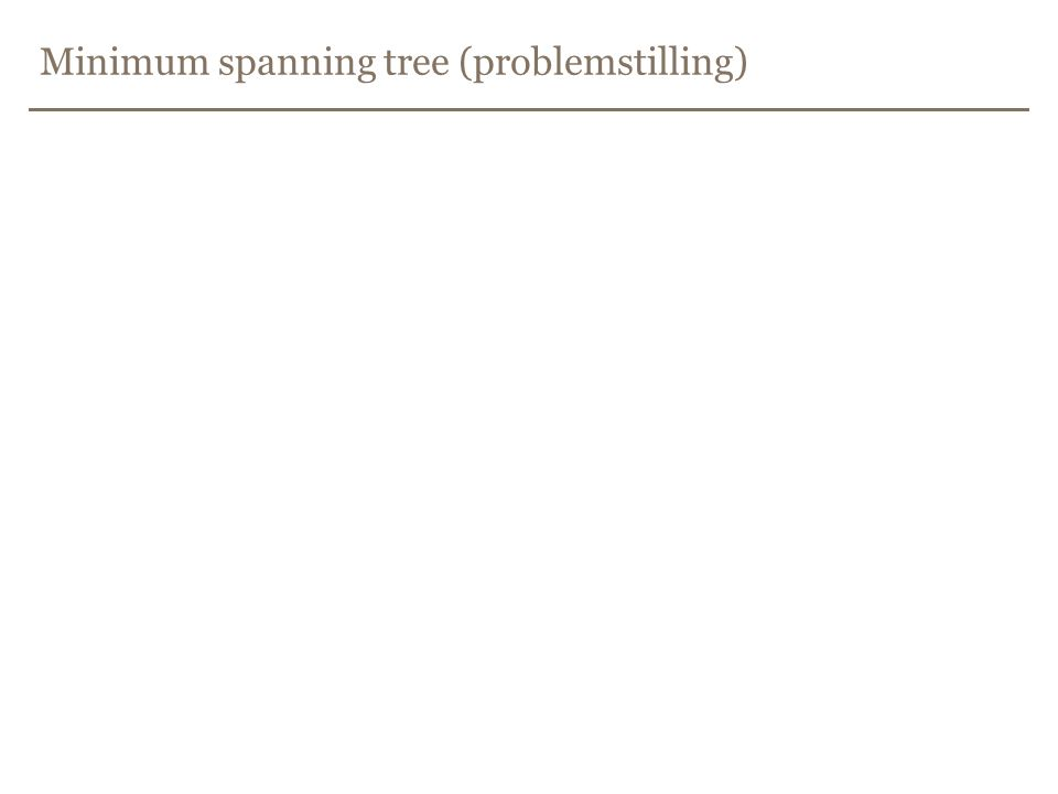 Minimum spanning tree (problemstilling)