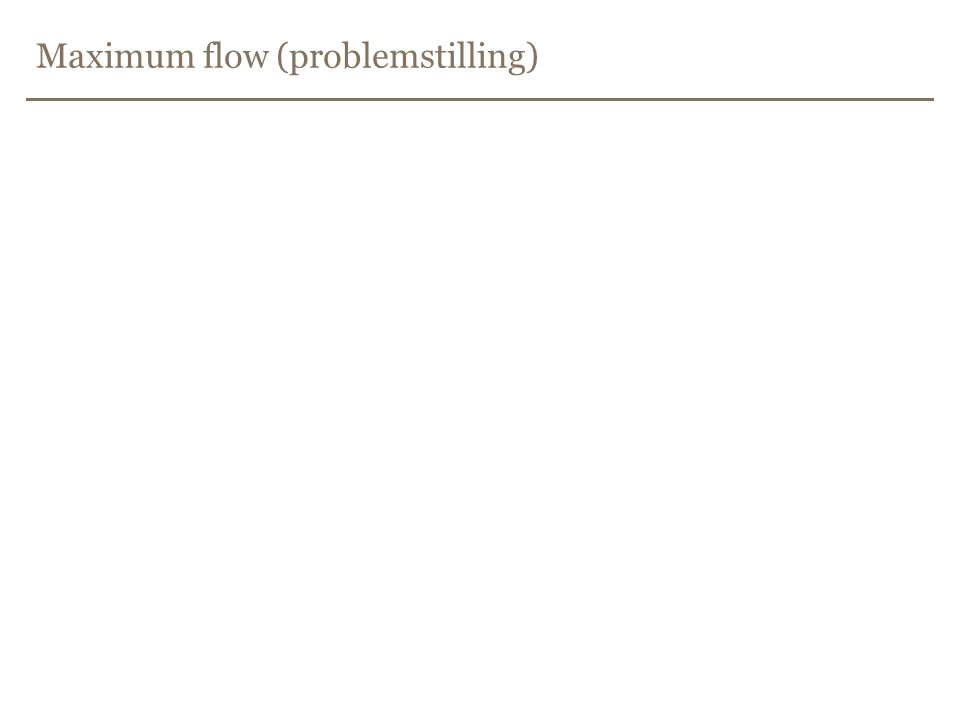 Maximum flow (problemstilling)