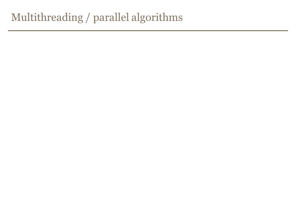 Multithreading / parallel algorithms