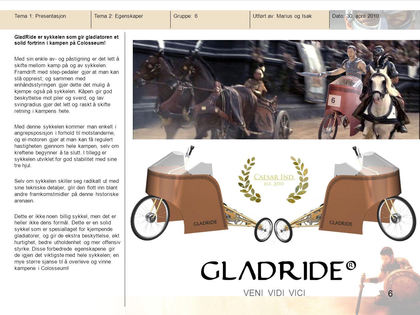 GladRide er sykkelen som gir gladiatoren et solid fortrinn i kampen på Colosseum! Med sin enkle av- og påstigning er det lett å skifte mellom kamp på