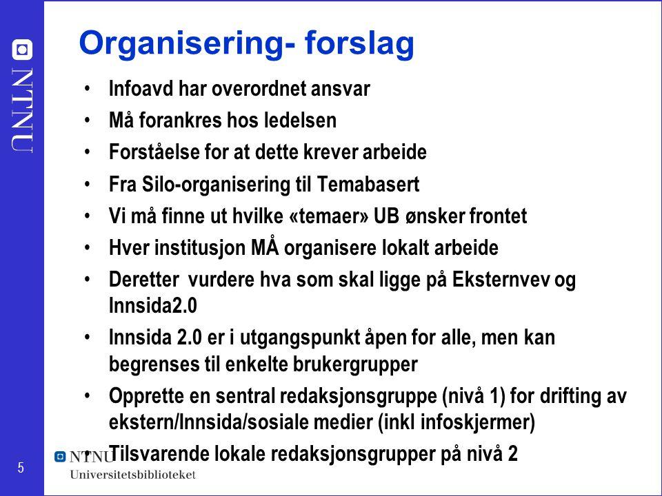 5 Organisering- forslag Infoavd har overordnet ansvar Må forankres hos ledelsen Forståelse for at dette krever arbeide Fra Silo-organisering til Temab