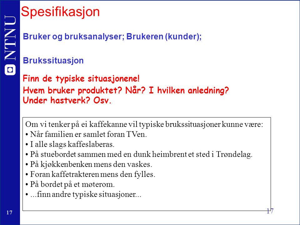 18 Bruker og bruksanalyser; Brukeren (kunder); Bruksmåte Hvordan brukes produktet.