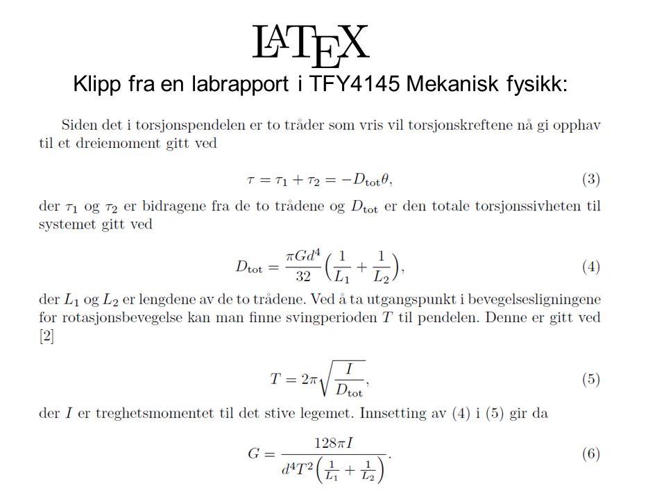 Tall og enheter i ligninger Enheter i formler: v=80 km/t Skrives: $v=80 \rm km/t$ Referere til tabeller, ligninger, kapitler osv Bruk \label til å gi navn på tabeller, ligninger, kapitler osv: \section{Resultater} \label{sec:resultater} … Bruk så \ref{…} til å henvise til dette stedet.