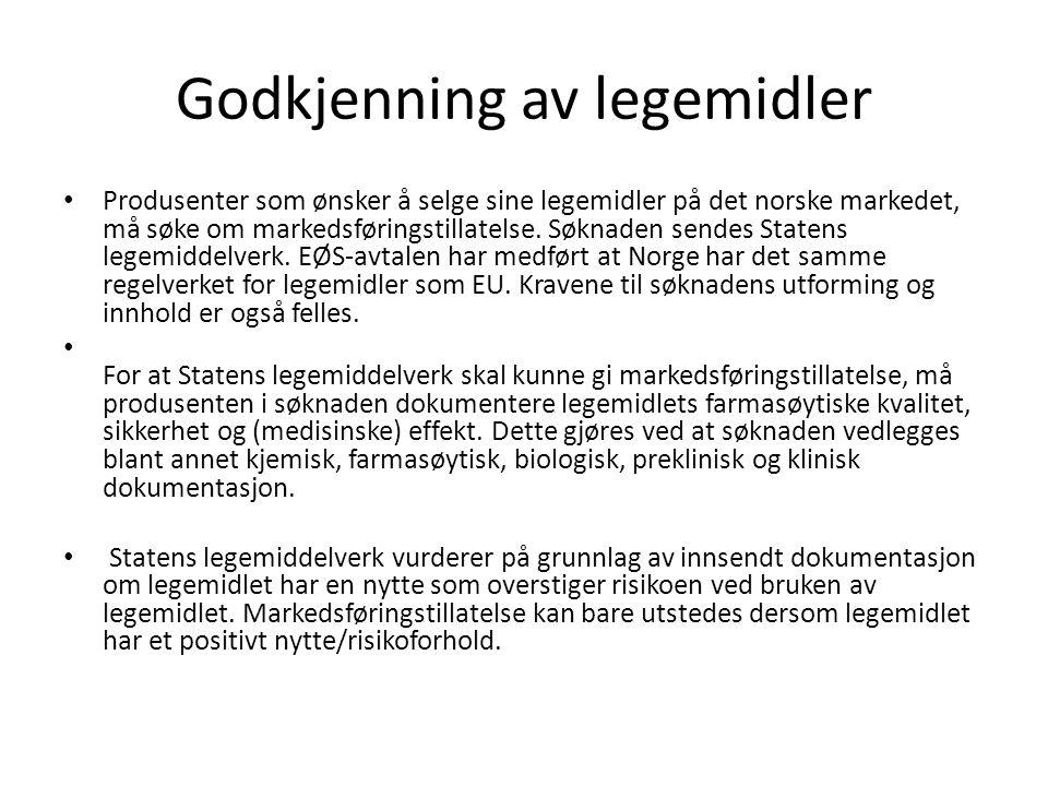 Godkjenning av legemidler Produsenter som ønsker å selge sine legemidler på det norske markedet, må søke om markedsføringstillatelse. Søknaden sendes