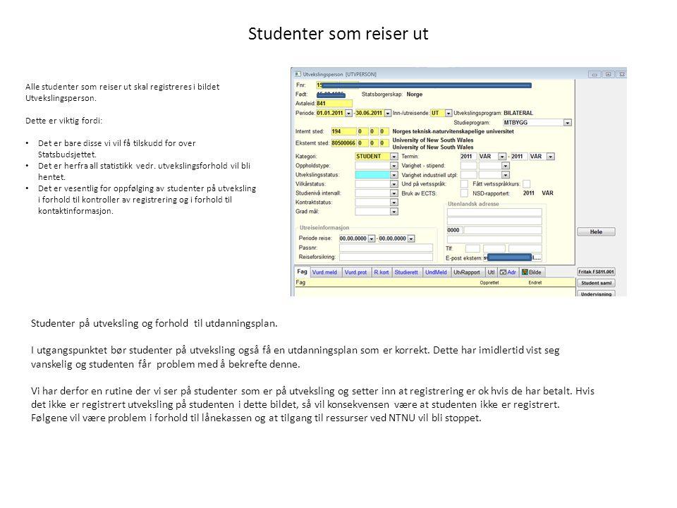 Studenter som reiser ut Alle studenter som reiser ut skal registreres i bildet Utvekslingsperson.